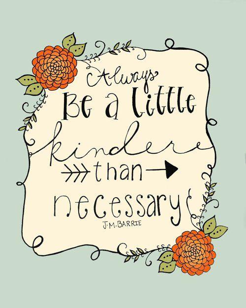 Always be a little kinder